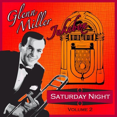 Glen Miller  Jukebox Saturday Night - Volume 2 by Glenn Miller