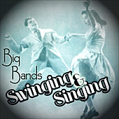 Big Bands - Swinging and Singing by Various Artists