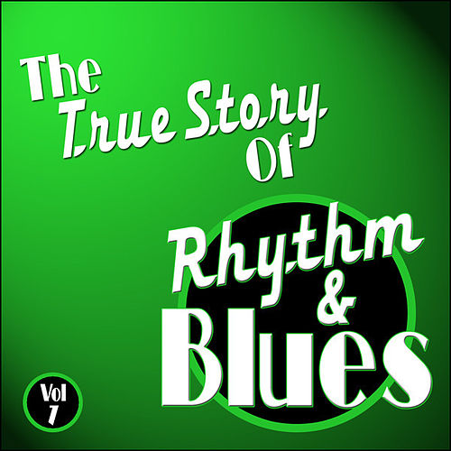 The True Story Of Rhythm And Blues - Vol 7 by Various Artists