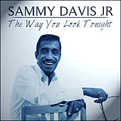 Play & Download Sammy Davis Jnr - The Way You Look Tonight by Sammy Davis Jnr | Napster