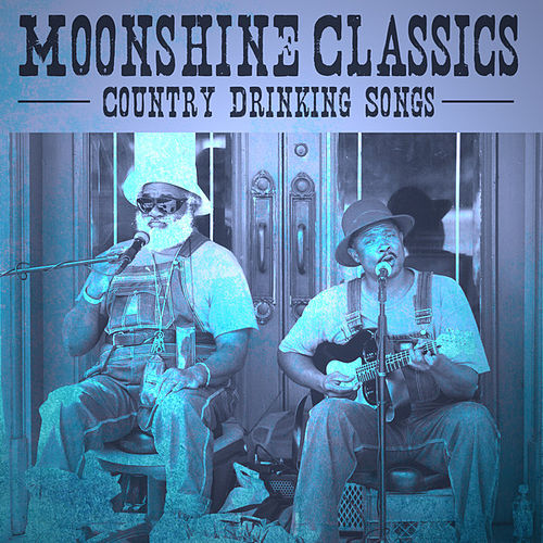 Moonshine Classics - Country Drinking Songs by Various Artists