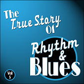 The True Story Of Rhythm And Blues - Vol 5 by Various Artists
