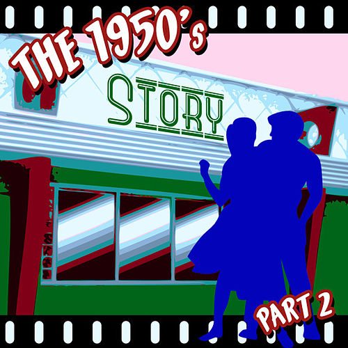 The 1950s Story - Part 2 by Various Artists