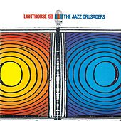 Play & Download Lighthouse '68 [Bonus Tracks] by The Crusaders | Napster