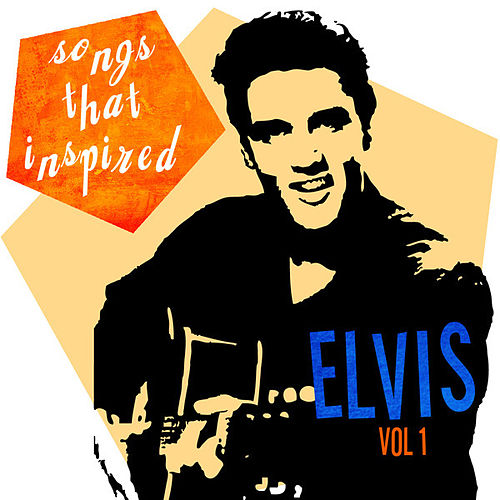 Play & Download Songs That Inspired Elvis 1 by Various Artists | Napster