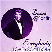 Play & Download Dean Martin - Everybody Loves Somebody by Dean Martin | Napster