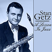 Play & Download A Lesson In Jazz - Stan Getz by Stan Getz | Napster