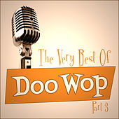 Play & Download The Very Best Of Doo-Wop - Part 3 by Various Artists | Napster