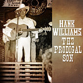 Play & Download Hank Williams - The Prodigal Son by Hank Williams | Napster