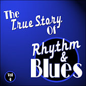 Play & Download The True Story Of Rhythm And Blues - Vol 4 by Various Artists | Napster