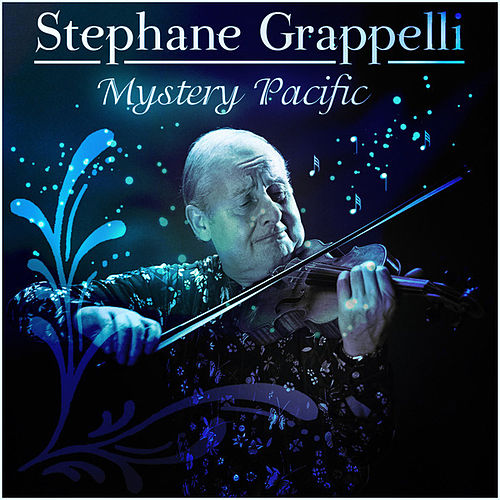 Play & Download Stephane Grappelli - Mystery Pacific by Stephane Grappelli | Napster
