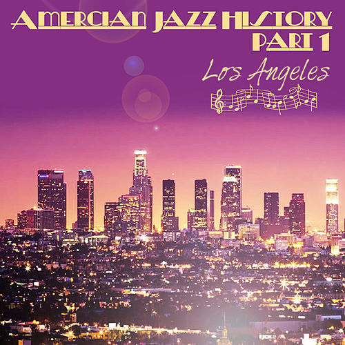 Play & Download American Jazz History - Part 1 - Los Angeles by Various Artists | Napster