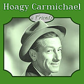 Play & Download Hoagy Carmichael & Friends by Various Artists | Napster