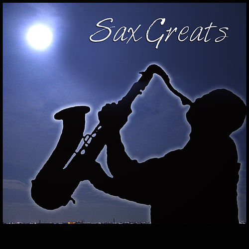 Sax Greats von Various Artists