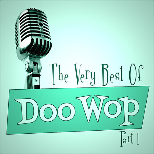 Play & Download The Very Best Of Doo-Wop - Part 1 by Various Artists | Napster