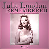 Julie London Remembered - Vol 2 by Julie London