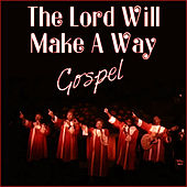 Play & Download The Lord Will Make A Way - Gospel by Various Artists | Napster