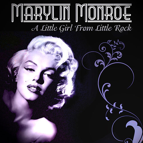 Play & Download Marylin Monroe - A Little Girl From Little Rock by Marilyn Monroe | Napster