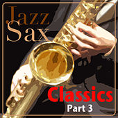 Play & Download Jazz Sax Classics - Part 3 by Various Artists | Napster