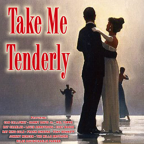 Play & Download Take Me Tenderly by Various Artists | Napster