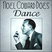 Play & Download Noel Coward Does Dance by Noel Coward | Napster