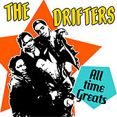 Play & Download The Drifters - All Time Greats by The Drifters | Napster