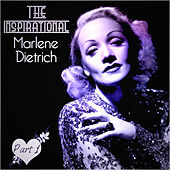 Play & Download The Inspirational Marlene Dietrich - Part 1 by Marlene Dietrich | Napster