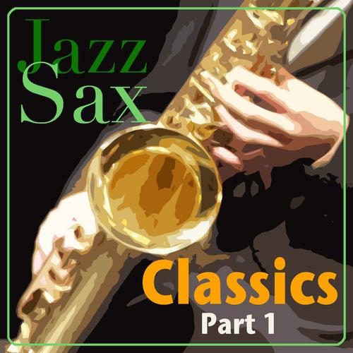 Jazz Sax Classics - Part 1 by Various Artists