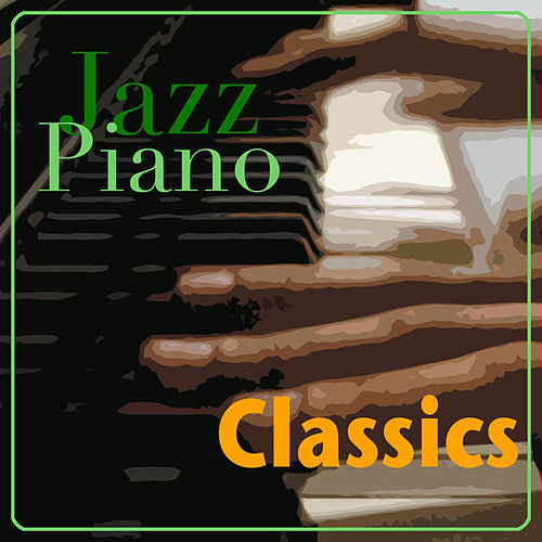 Play & Download Jazz Piano Classics by Various Artists | Napster