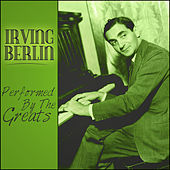 Play & Download Irving Berlin - Performed By The Greats by Various Artists | Napster