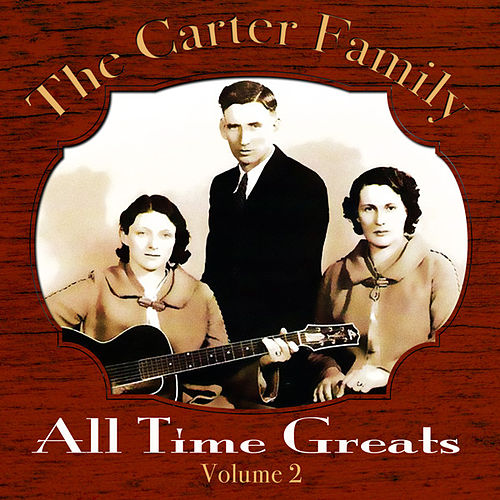 Play & Download The Carter Family - All Time Greats - Volume 2 by The Carter Family | Napster