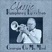 Classic Humphry Lyttelton - Georgia On My Mind by Humphrey Lyttelton