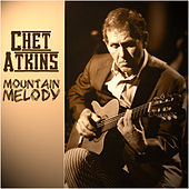 Play & Download Chet Atkins - Mountain Melody by Chet Atkins | Napster