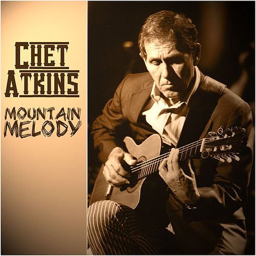 Chet Atkins - Mountain Melody by Chet Atkins