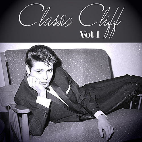 Classic Cliff - Vol 1 by Cliff Richard