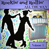 Rockin' and Rollin All The Way - Volume 1 by Various Artists