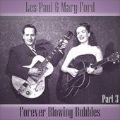 Forever Blowing Bubbles - Part 3 by Les Paul