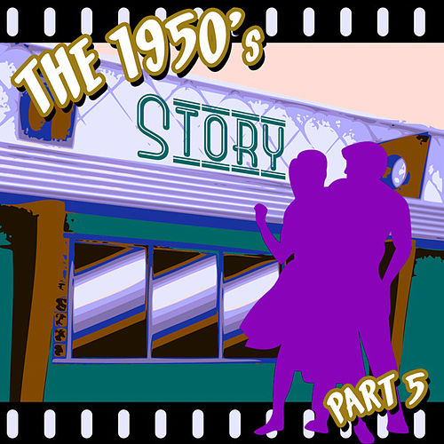 Play & Download The 1950s Story - Part 5 by Various Artists | Napster