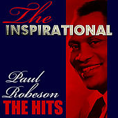 The Inspirational Paul Robeson - The Hits by Paul Robeson