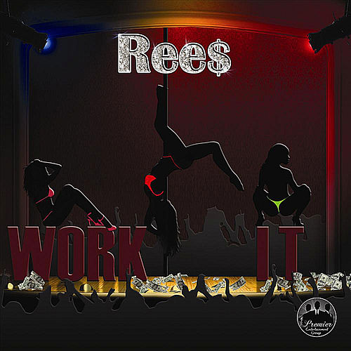 Play & Download Work It (feat. Kolordpimp) by Rees | Napster
