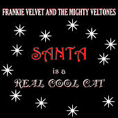 Santa is a Real Cool Cat by Frankie Velvet