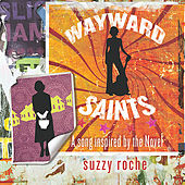 Wayward Saints (A Song Inspired By the Novel) by Suzzy Roche