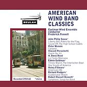 Play & Download American Wind Band Classics by Eastman Wind Ensemble | Napster