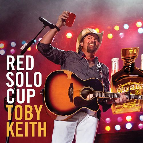 Play & Download Red Solo Cup by Toby Keith | Napster