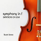 Play & Download Symphony in F: Depictions of Love by Stuart Jones | Napster