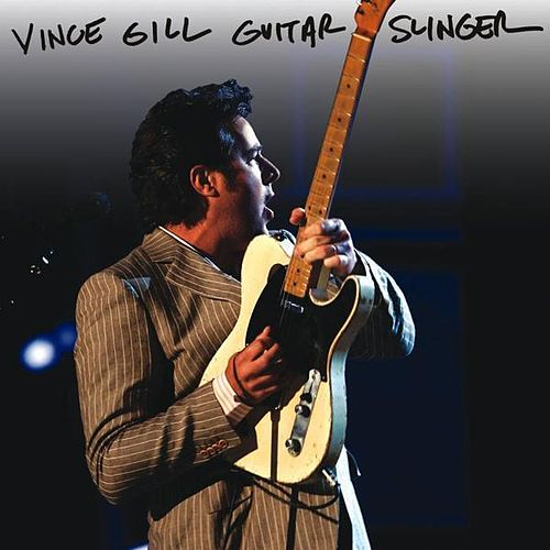Play & Download Guitar Slinger by Vince Gill | Napster