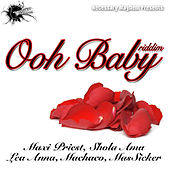 Play & Download Ooh Baby Riddim by Various Artists | Napster