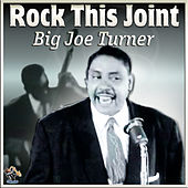 Play & Download Rock This Joint by Big Joe Turner | Napster