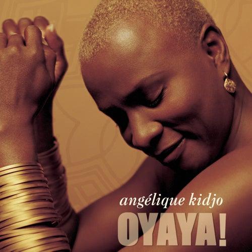 Play & Download Oyaya! by Angelique Kidjo   Napster