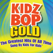 Play & Download Kidz Bop Gold by KIDZ BOP Kids | Napster